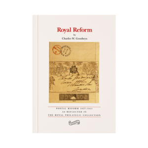 Royal Reform - The Postal Reform of 1837-1841