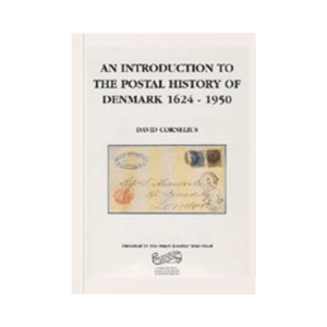 An Introduction to the Postal History of Denmark 1624-1950